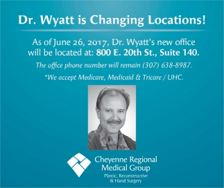 Dr. Wyatt is changing locations