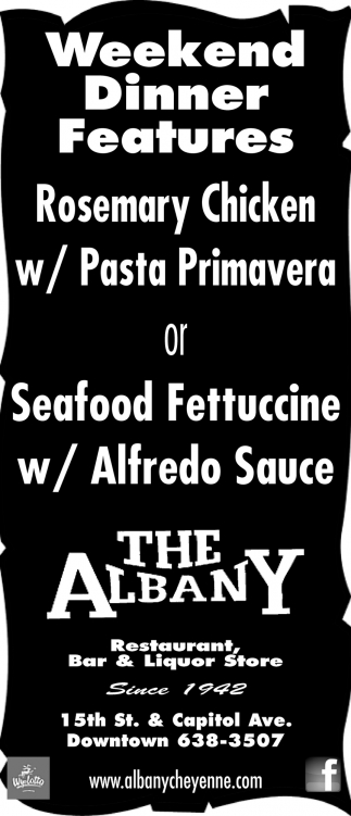 Weekend Dinner Features The Albany Restaurant Cheyenne Wy