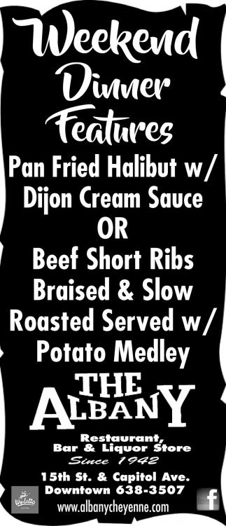 Weekend Dinner Features